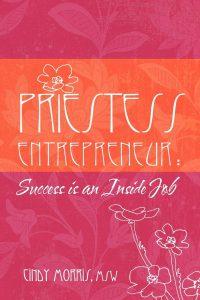 Priestess Entrepreneur: Success is an Inside Job