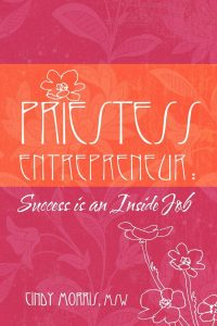 Priestess Entrepreneur: Success is an Inside Job