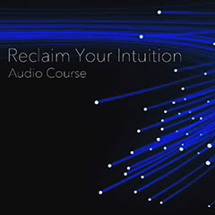 Reclaim Your Intuition Audio Course